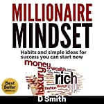 Millionaire Mindset: Habits and Simple Ideas for Success You Can Start Now | Darnell Smith