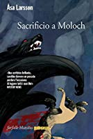 Sacrificio a Moloch: Il quinto caso delll'avvocato Rebecka Martinsson (Farfalle)