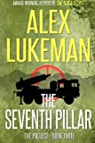 The Seventh Pillar: The Project: Book Three: 3 Alex Lukeman