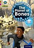 Karen Ball Project X Alien Adventures: Brown Book Band, Oxford Level 10: The Planet of Bones