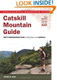 Catskill Mountain Guide: AMC's Comprehensive Guide To Hiking Trails In The Catskills (Appalachian Mountain Club Guide)