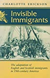Invisible Immigrants: The Adaptation of English and Scottish Immigrants in Nineteenth-Century America (Documents in American Social History)