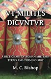 Vt Milites DicVntVr: A Dictionary of Roman Military  Terms and Terminology: Volume 5 (Per Lineam Valli)