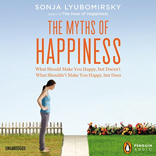 The Myths of Happiness: What Should Make You Happy, but Doesn't, What Shouldn't Make You Happy, but Does (Whistling Vivaldi Audio Book compare prices)
