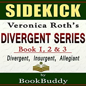 Divergent Series (Divergent, Insurgent, Allegiant): by Veronica Roth -- Sidekick | [BookBuddy]