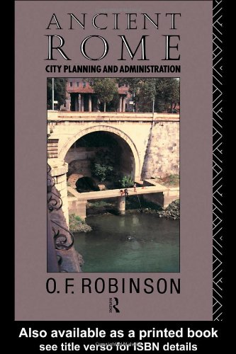 Ancient Rome: City Planning and Administration, O. F. Robinson
