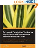 Advanced Penetration Testing for Highly-Secured Environments: The Ultimate Security Guide (Open Source: Community Experience Distilled)