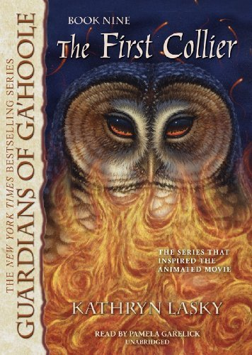 The First Collier (Guardians of Ga'Hoole, Book 9)