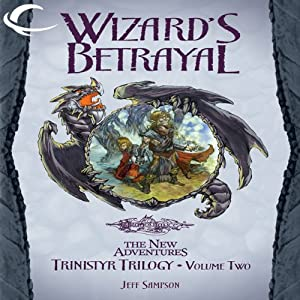 Wizard's Betrayal: Dragonlance: The New Adventures: Trinistyr Trilogy, Book 2 | [Jeff Sampson]