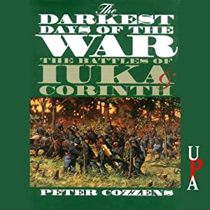 The Darkest Days of the War: The Battles of luka and Corinth | [Peter Cozzens]