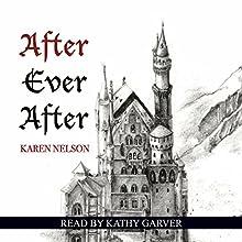 After Ever After | Livre audio Auteur(s) : Karen Nelson Narrateur(s) : Kathy Garver