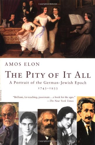 The Pity of It All: A Portrait of the German-Jewish...