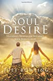 Joey Bowling Soul Desire: Mankind's Search for Intimacy With Jesus Christ