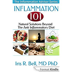 Inflammation 101: Natural Solutions Beyond the Anti Inflammatory Diet (The Inflammation Advisor Series) (English Edition)