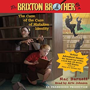 The Case of the Case of Mistaken Identity: The Brixton Brothers, Book 1 | [Mac Barnett]