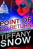Tiffany Snow Point of No Return (The Kathleen Turner Series #5)