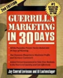 Guerilla Marketing in 30 Days (Guerrilla Marketing)