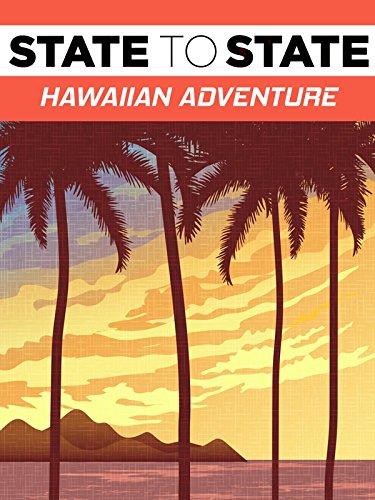 State to State: Hawaiian Adventure on Amazon Prime Video UK