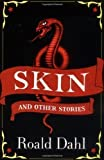 Skin and Other Stories (Puffin Teenage Books) by Dahl, Roald [03 September 2009]