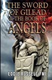 img - for The Sword of Gilead and the Book of Angels by Eddie Russell FMI (2014-10-04) book / textbook / text book