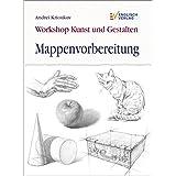 """Workshop Kunst und Gestalten - Mappenvorbereitungvon """"Andrei Krioukov"""""""