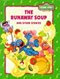 The runaway soup and other stories (CTW Sesame Street silly stories) (0307231593) by Muntean, Michaela