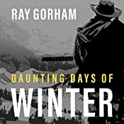 Daunting Days of Winter: Kyle Tait Series, Book 2   Ray Gorham