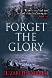 img - for Forget the Glory book / textbook / text book