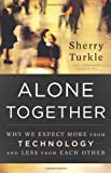 """Alone Together Why We Expect More from Technology and Less from Each Other"" av Sherry Turkle"
