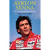 Ayrton Senna: the Messiah of Motor Racingby Richard Craig