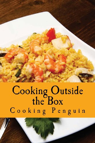 Cooking Outside the Box: Fast & Fresh Recipes for the Microwave by Cooking Penguin