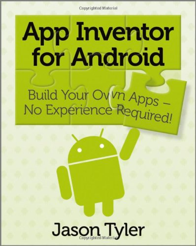 App Inventor for Android: Build Your Own Apps - No Experience Required! (Android Apps With App Inventor compare prices)