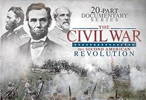 Civil War - The Second American Revolution