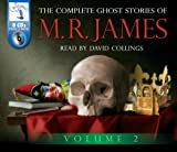 The Complete Ghost Stories of M.R. James (Volume Two): v. 2 M.R. James