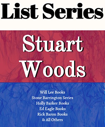 LIST SERIES: STUART WOODS: SERIES READING ORDER: SCANDALOUS BEHAVIOR, NAKED GREED, HOT PURSUIT, WILL LEE BOOKS, STONE BARRINGTON, HOLLY BARKER, ED EAGLE, RICK BARRON BOOKS BY STUART WOODS (Stuart Woods Hot Pursuit compare prices)