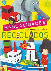 Manualidades: Materiales Reciclados: 9788430567980: Amazon.com: Books
