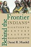 Behind the Frontier: Indians in Eighteenth-Century Eastern Massachusetts