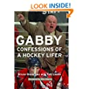 Gabby: Confessions of a Hockey Lifer