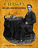 Edison: His Life and Inventions (Carefully formatted by Timeless Classic Books)
