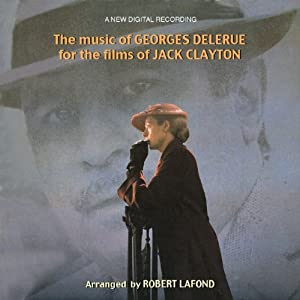 The Music Of Georges Delerue For The Films Of Jack Clayton The Lonely Passion Of Judith Hearne The Pumpkin Eater Our Mothers House Something Wicked This Way Comes by Disques Cinémusique