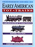 img - for Greenberg's Guide to Early American Toy Trains, Carlisle & Finch, Hafner, Dorfan book / textbook / text book