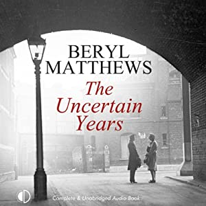 The Uncertain Years | [Beryl Matthews]