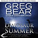 Dinosaur Summer (       UNABRIDGED) by Greg Bear Narrated by Dave Courvoisier