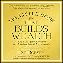 The Little Book That Builds Wealth: Morningstar's Formula for Finding Great Investments (       UNABRIDGED) by Pat Dorsey Narrated by Steve Blane
