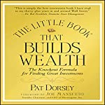 The Little Book That Builds Wealth: Morningstar's Formula for Finding Great Investments | Pat Dorsey