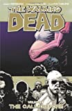 Robert Kirkman The Walking Dead Volume 7: The Calm Before of Robert Kirkman on 09 November 2010