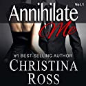 Annihilate Me (Vol. 1): The Annihilate Me Series