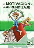 Motivacion Y Aprendizaje En La Educacion (Spanish Edition)