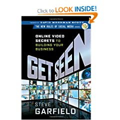 Get Seen: Online Video Secrets to Building Your Business (The New Rules of Social Media) (Hardcover)