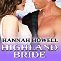 Highland Bride: Murray Family Series, Book 6 Audiobook by Hannah Howell Narrated by Angela Dawe